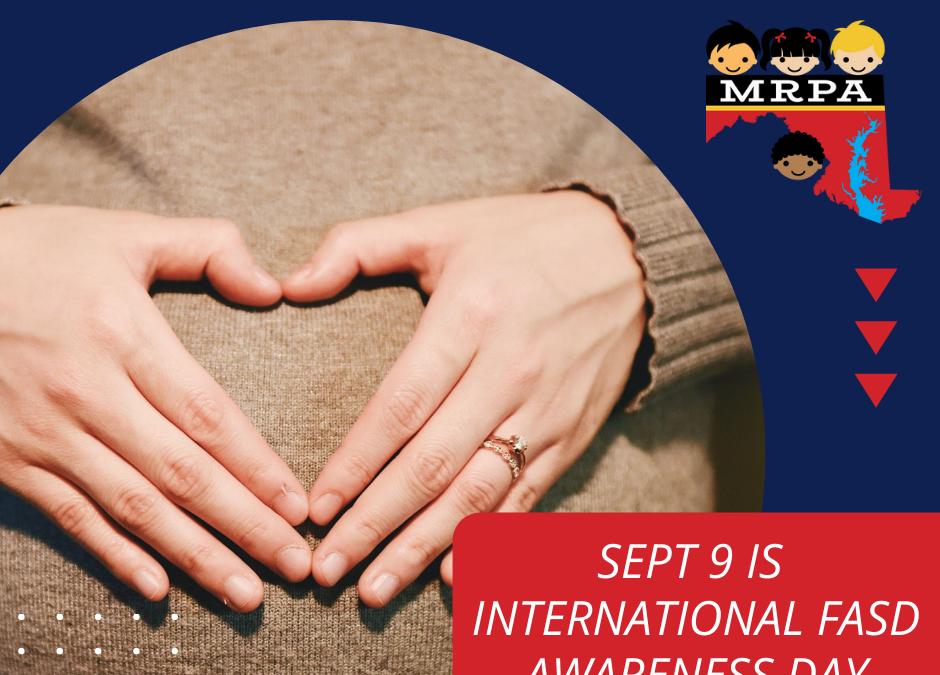 9/9 is International FASD Awareness Day